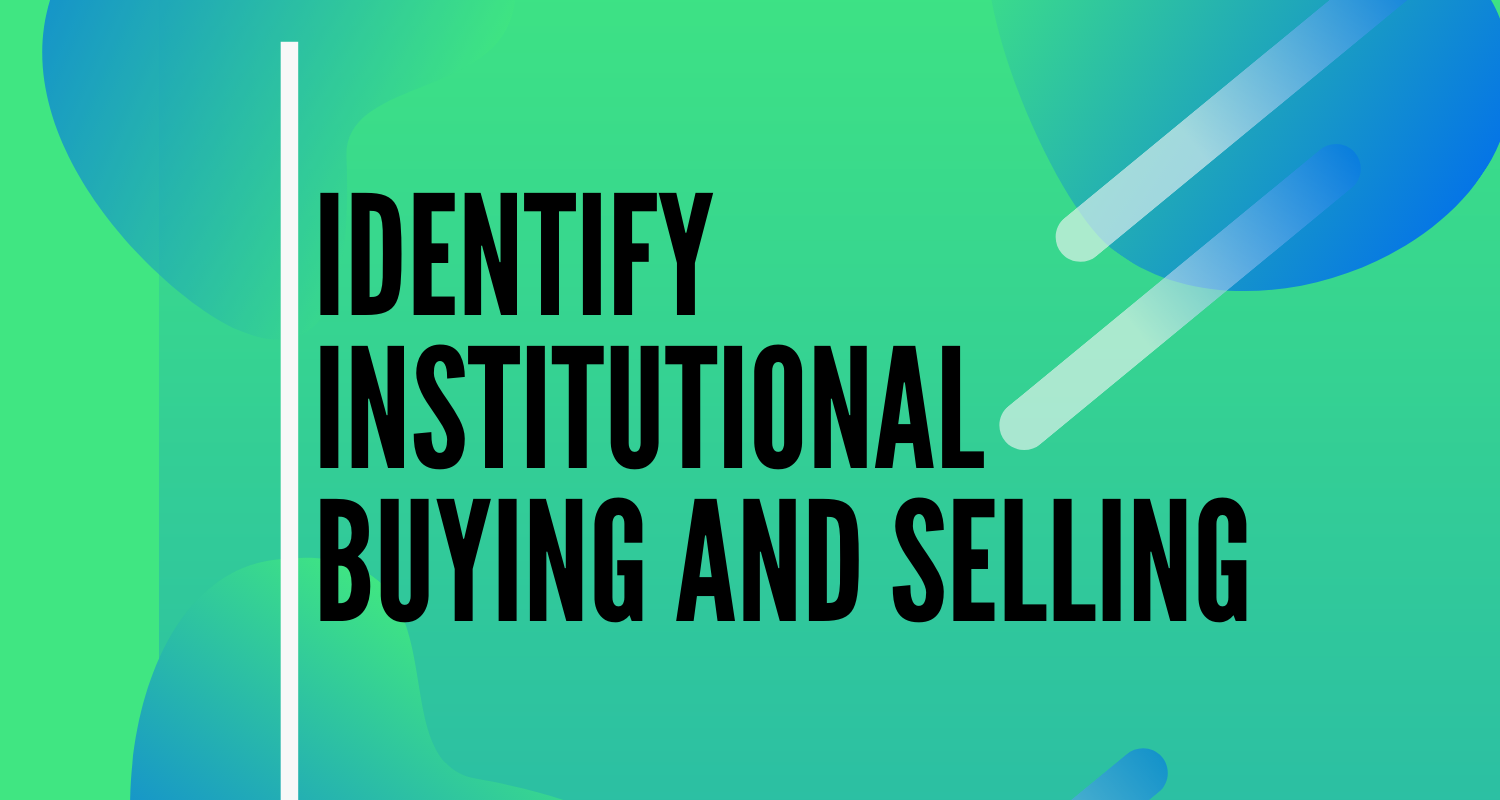 Identify Institutional Buying And Selling