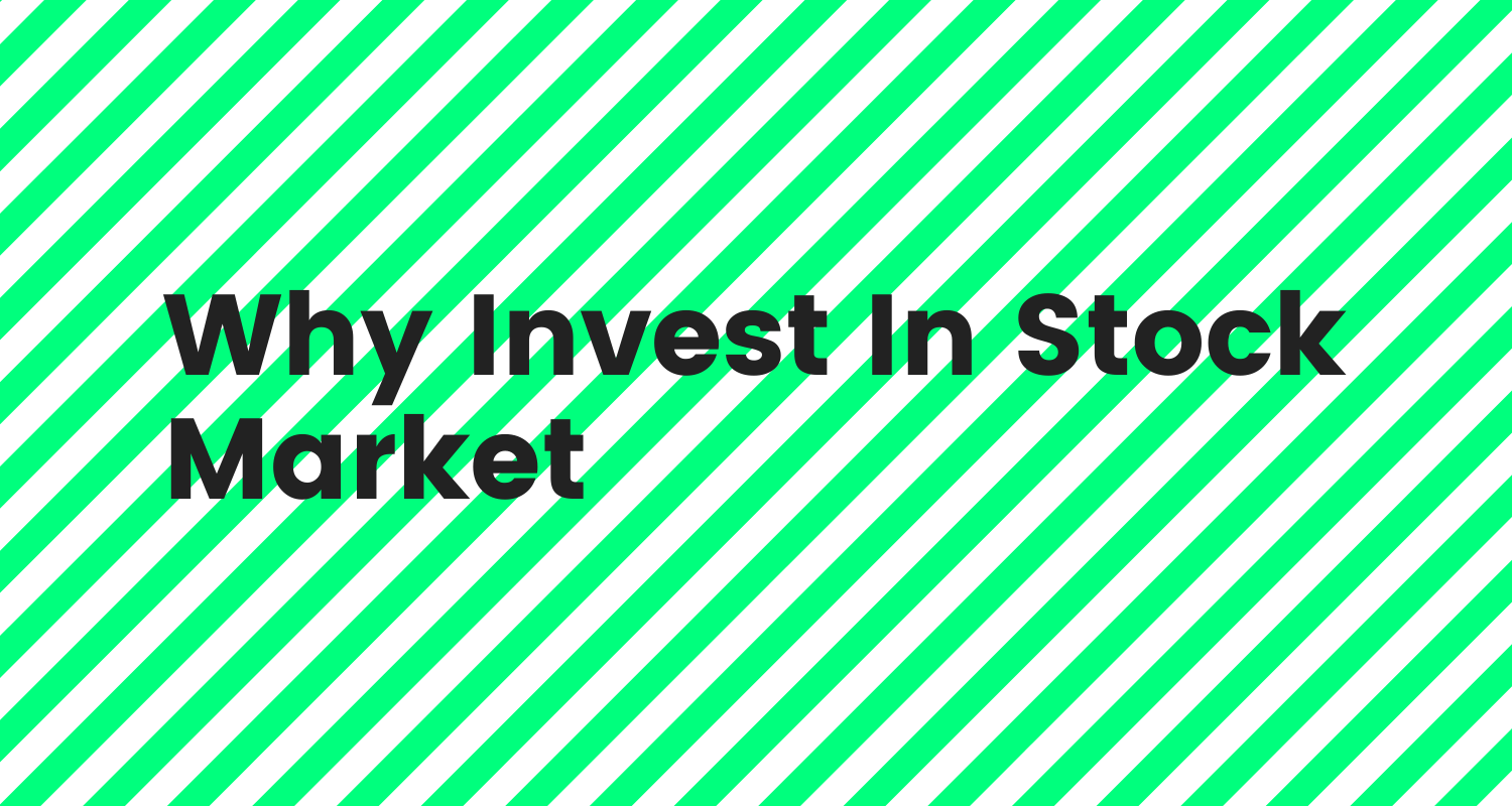 Why Invest In Stock Market