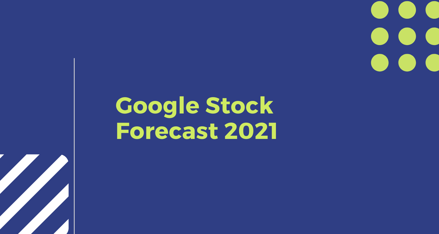 Feature Image For Google Stock Forecast 2021 Post